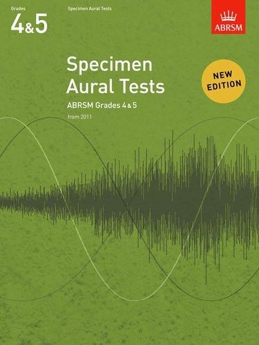 Specimen Aural Tests, Grades 4 & 5: new edition from 2011 (Specimen Aural Tests (ABRSM))