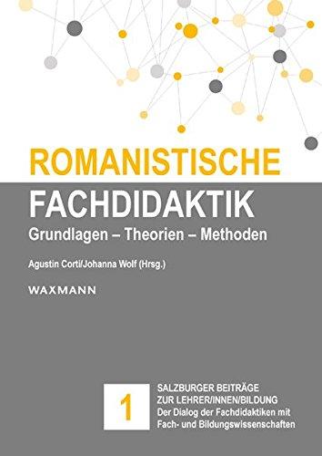 romanistische-fachdidaktik-grundlagen-theorien-methoden-salzburger-beitrge-zur-lehrer-innen-bildung