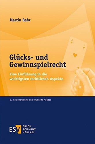 Glücks- und Gewinnspielrecht: Eine Einführung in die wichtigsten rechtlichen Aspekte