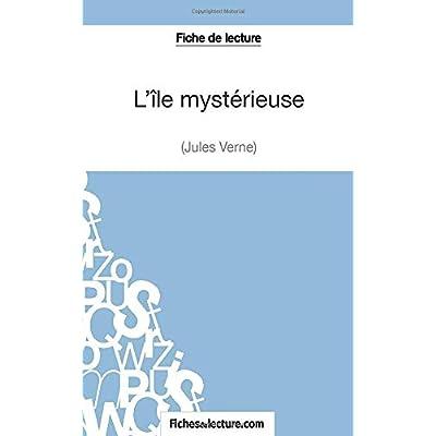 L'île mystérieuse de Jules Verne (Fiche de lecture): Analyse complète de l'oeuvre