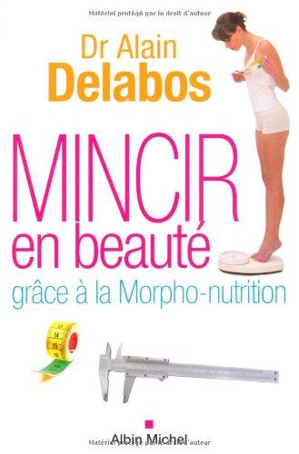 Mincir En Beaute Grace a la Morpho-Nutrition (Sante) par Dr Delabos