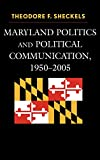 Maryland Politics and Political Communication, 1950-2005 (Lexington Studies in Political Communication)