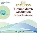 Gesund durch Meditation: Die Übung der Achtsamkeit