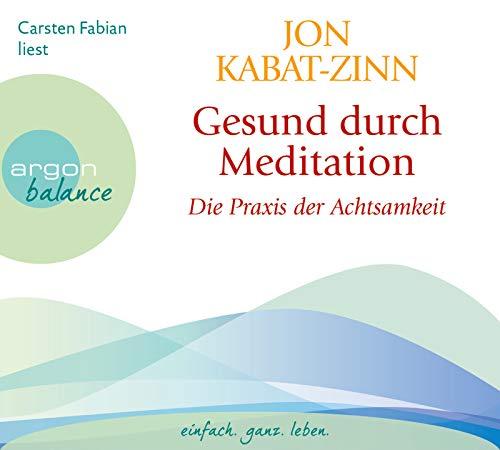 Gesund durch Meditation: Die Übung der Achtsamkeit -