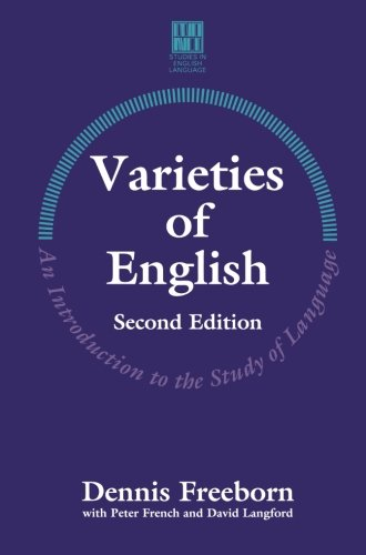Varieties of English: An Introduction to the Study of Language: An Introduction to the Study of Languages (Studies in English Language)