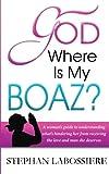 God Where Is My Boaz: A