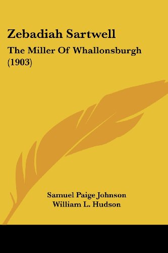 Zebadiah Sartwell: The Miller of Whallonsburgh (1903)