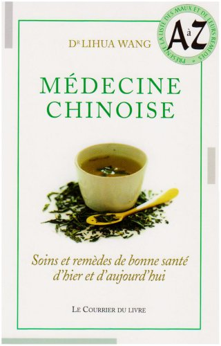 Médecine chinoise : Soins et remèdes de bonne santé d'hier et d'aujourd'hui