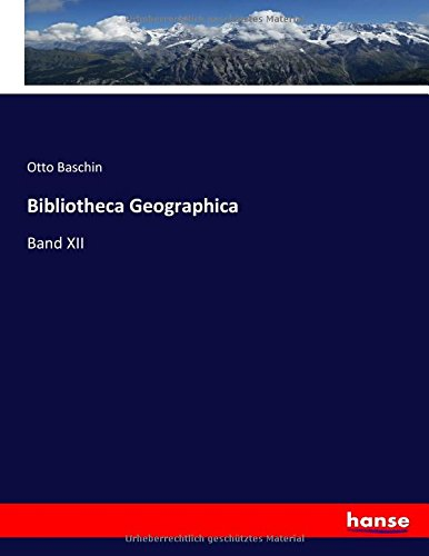 Bibliotheca Geographica: Band XII