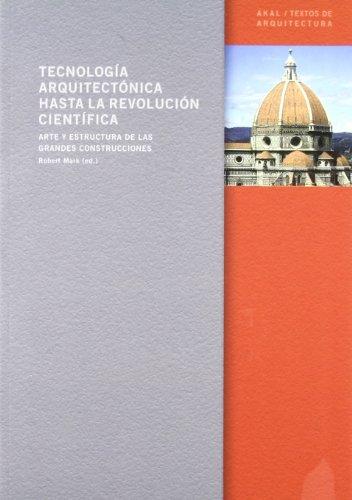 Tecnología arquitectónica hasta la revolución científica (Textos de arquitectura)