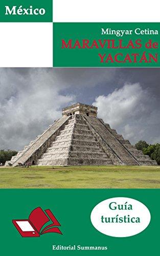 Maravillas de Yucatán : Guía turística por Mingyar Cetina