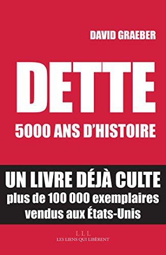 Dette : 5000 ans d'histoire (LIENS QUI LIBER) por David Graeber