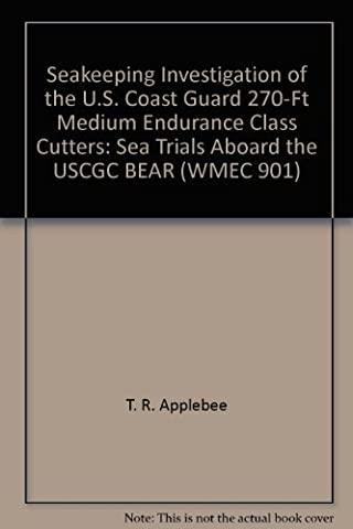 Seakeeping Investigation of the U.S. Coast Guard 270-Ft Medium Endurance Class Cutters: Sea Trials Aboard the USCGC BEAR (WMEC 901)