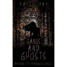 Gangs and Ghosts (Beyond the Shadows Book 1) (English Edition)