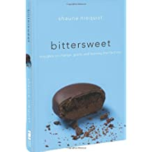 Bittersweet: Thoughts on Change, Grace, and Learning the Hard Way by Shauna Niequist (2010-07-28)