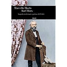 Karl Marx: Biografia intellettuale e politica 1857-1883 (Einaudi. Storia) (Italian Edition)