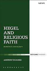 Hegel and Religious Faith: Divided Brain, Atoning Spirit (T&T Clark Theology)