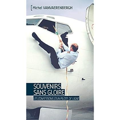 Souvenirs sans gloire: Les confessions d'un pilote de ligne (Tranches de vie)