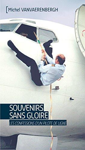 Souvenirs sans gloire: Les confessions d'un pilote de ligne (Tranches de vie) par Michel Vanvaerenbergh