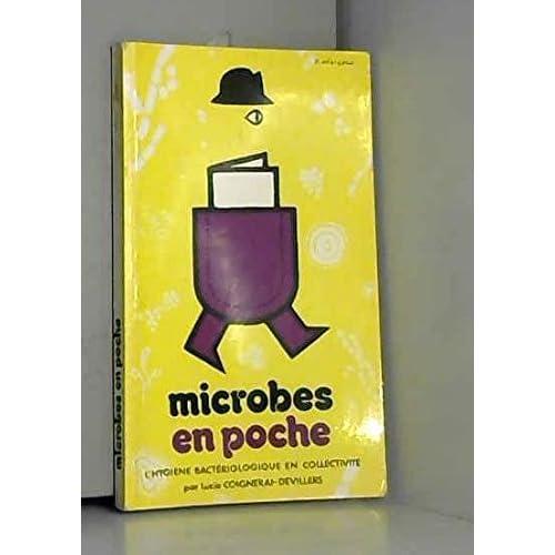 Microbes en poche : L'hygiène bactériologique en collectivité (En poche)