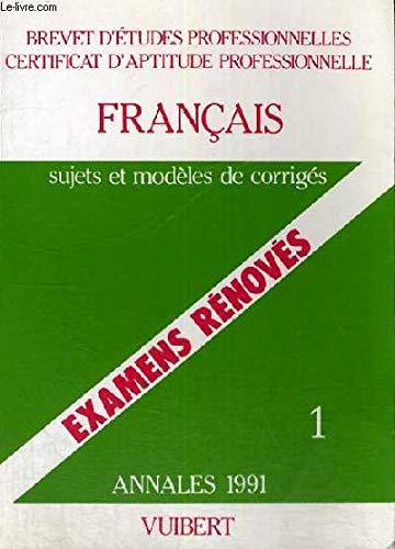 BEP et CAP rénovés, français, numéro 1 : sujets et modèles de corrigés