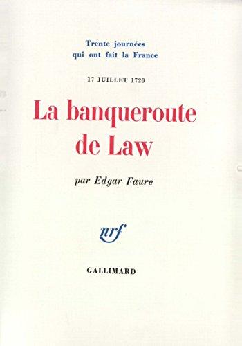 La Banqueroute de Law (17 juillet 1720)