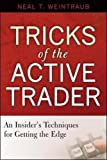 Tricks of the Active Trader: An Insider's Techniques for Getting the Edge