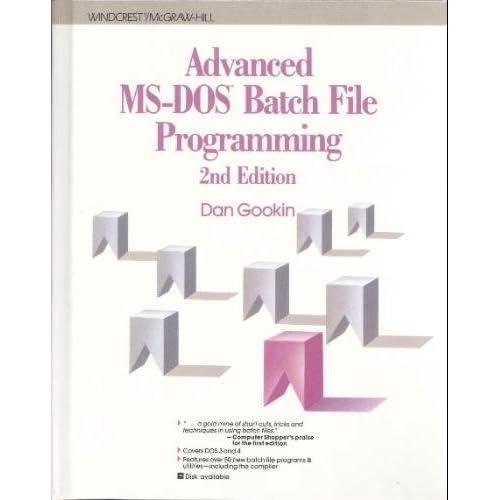 Advanced MS-DOS Batch File Programming by Dan Gookin (1991-08-01)