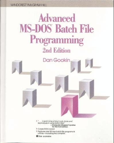 Advanced MS-DOS Batch File Programming by Dan Gookin (1991-08-01)
