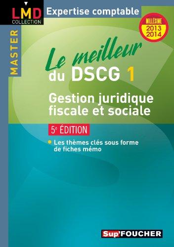 Le meilleur du DSCG 1 gestion juridique, fiscale et sociale
