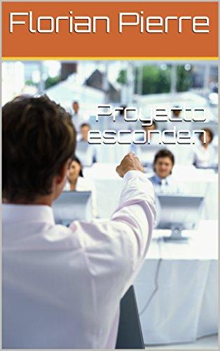 Proyecto esconden (Spanish Edition)