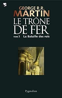 Le Trône de Fer (Tome 3) - La bataille des rois par [Martin, George R.R.]