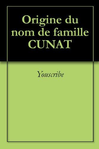 Origine du nom de famille CUNAT (Oeuvres courtes) par Youscribe