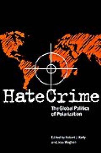 Hate Crime: The Global Politics of Polarization (Elmer H. Johnson and Carol Holmes Johnson Series in Criminology) (1998-10-31)