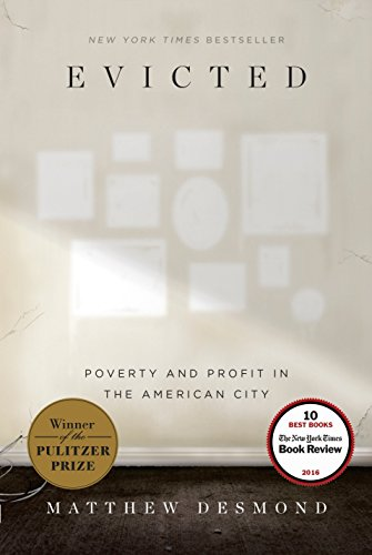 Evicted: Poverty and Profit in the American City por Matthew Desmond