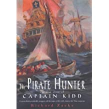 The Pirate Hunter: The True Story of Captain Kidd by Richard Zacks (3-Feb-2003) Hardcover