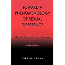 Toward a Phenomenology of Sexual Difference: Husserl, Merleau-Ponty, Beauvoir