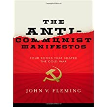 The Anti-Communist Manifestos: Four Books That Shaped the Cold War by John V. Fleming (2009-08-17)