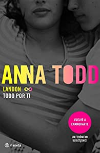 Landon. Todo por ti par Anna Todd