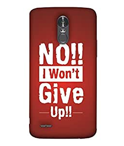 Fuson Designer Back Case Cover for LG Stylus 3 (never Give Up Keep trying Never Say Never Never leave say no)