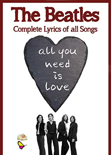 The Beatles. Complete Lyrics Of All Songs