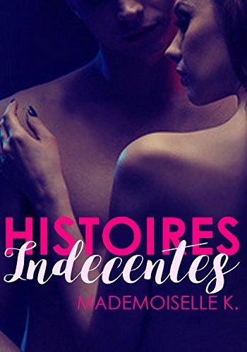 Couverture du livre HISTOIRES INDECENTES: osez découvrir de multiples plaisirs
