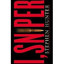 I, Sniper: A Bob Lee Swagger sniper thriller! (English Edition)