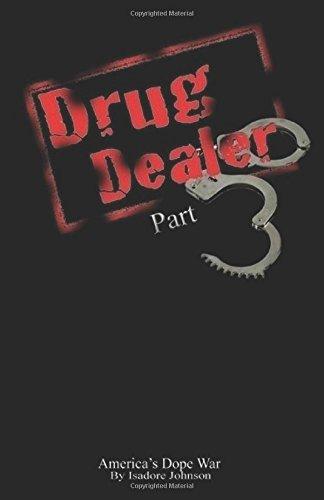 Drug Dealer part 3: America's Dope War: Volume 3 (DRUG DEALER The Series)