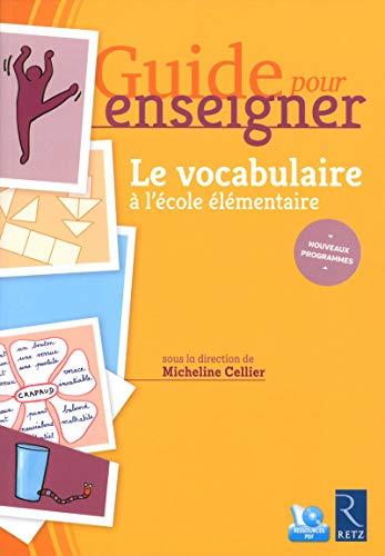 Guide pour enseigner le vocabulaire à l'école élémentaire + CD-Rom by Micheline Cellier