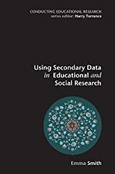 Using Secondary Data in Educational and Social Research (Conducting Educational Research)