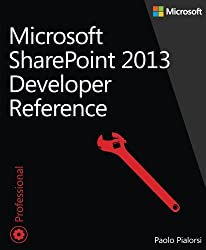 Microsoft SharePoint 2013 Developer Reference by Paolo Pialorsi (2013-06-07)