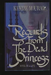 Regards from the Dead Princess: Novel of a Life