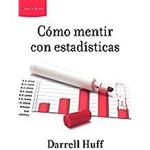 Cómo Mentir Con Estadísticas (Ares Y Mares)