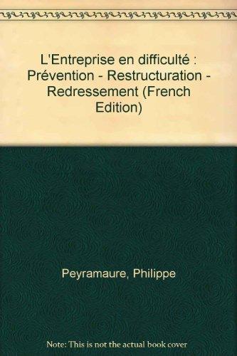 L'Entreprise en difficulté : Prévention - Restructuration - Redressement